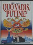 Quo vadis, Putine? Nové Rusko v dějinných souvislostech - náhled