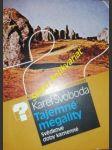 Tajemné megality - svědkové doby kamenné - svoboda karel - náhled