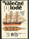 Válečné lodě. 1, Lodě veslové a plachetní do roku 1860 - náhled