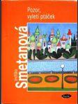 4x Jindřiška Smetanová. 2, Pozor, vyletí ptáček - náhled