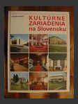 Kultúrne zariadenia na Slovensku - náhled