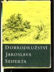 Dobrodružství Jaroslava Seiferta (a jiné vzpomínky na známé a méně známé spisovatele)  - náhled