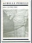 Achille Perilli: Práce z let 1961-1969 (Katalog výstavy, Praha červen-červenec 1970)  - náhled