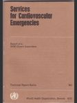 Services for cardiovascular emergencies - report of a WHO expert committee - náhled
