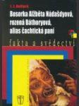 Bosorka Alžběta Nádašdyová, rozená Báthoryová, alias čachtická pani - náhled