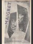 3 x Maigret (Maigretuv první případ / Maigret v Picratt baru / Maigret a dlouhé bidlo) - náhled