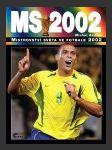 MS 2002 : Majstrovstvá sveta vo futbale 2002  - náhled