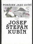 Pohádek jako kvítí - ze svého Zlatodolu vybral Josef Štefan Kubín - náhled