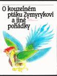 O kouzelném ptáku Zymyrykovi - Pohádky středoasijské a kavkazské - Pro děti od 8 let - náhled