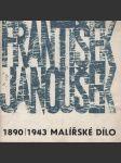 František Janoušek (1890-1943) - Malířské dílo (Zámek Nelahozeves, exposice 1965) - náhled
