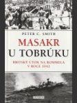Masakr u Tobrúku (Britský útok na Rommela v roce 1942)  - náhled