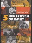 5 hereckých dramat - náhled