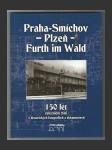 Praha - Smíchov - Plzeň - Furt im Wald - náhled