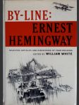 By-line: Ernest Hemingway - Selected articles and dispatches of four decades, edited by William White - náhled