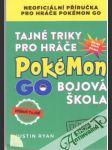 Tajné triky pro hráče Pokémon Go - Bojová škola - náhled