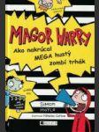 Magor Harry: Ako nakrúcal mega hustý zombí trhák  - náhled