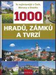 1000 hradů, zámků a tvrzí - to nejkrásnější z Čech, Moravy a Slezska - náhled