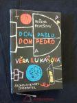 Don Pablo, don Pedro a Věra Lukášová (lam, 116 s., ob a il. J. Kolínská) - náhled