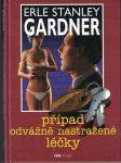Případ odvážně nastražené léčky - E. S. Gardner - náhled