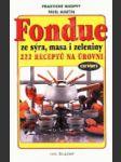 Fondue ze sýra, masa i zeleniny - 222 receptů na pohoštění - náhled