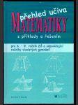 Přehled učiva matematiky spříklady a řešením - náhled