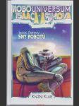 SNY ROBOTŮ -Robouniversum Isaaca Asimova 8 - náhled