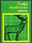 Česká myslivecká mluva - náhľad