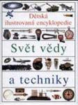 Dětská ilustrovaná encyklopedie 1 - svět vědy a techniky - náhled