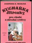 Kuchařka Jitřenky pro chudé a střední vrstvy - Sepsáno v letech 1889 - 1909 - náhled