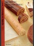 Receptury pro cukrářskou výrobu - výrobky ze šlehaných hmot i - náhled