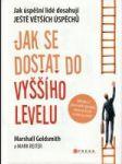 Jak se dostat do vyššího levelu (Jak úspěšní lidé dosahují ještě větších úspěchů)  - náhled