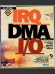 Irq, dma a i/0 - náhled