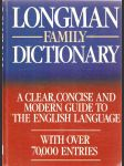 Longman Family Dictionary - A Clear, Concise and Modern Guide to the English Language - With over 70000 Entries / odp. red. Tamara Řezáčová - náhled