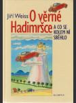 O věrné Hadimršce a co se kolem ní sběhlo - náhled