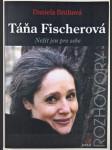 Táňa Fischerová - Nežít jen pro sebe - náhled