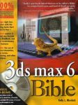 3ds max 6 Bible. Kelly L. Murdock - náhled