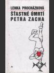 Šťastné úmrtí Petra Zacha - náhled