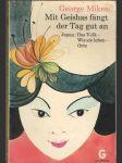 Mit geishas fängt der tag gut an - náhled