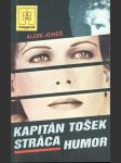 Kapitán Tošek stráca humor - náhled
