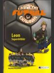 Futbal s divokými chalanmi - Leon Superdriblér - náhled