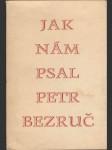 Jak nám psal Petr Bezruč - náhled