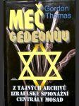 Meč Gedeonův - Z tajných archivů izraelské špionážní centrály Mosad - náhled