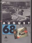 August 68 na Slovensku (veľký formát) - náhled