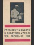 President Masaryk k desátému výročí republiky 1918-1928 - náhled