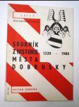 Sborník z historie města dobrušky - náhľad