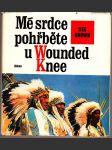 Mé srdce pohřběte u Wounded Knee - náhľad