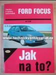 Ford Focus - H.R.Etzold - Jak na to? č.58 (2001) - náhled