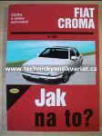 Fiat Croma - H.R.Etzold - Jak na to? č.59 (2001) - náhled