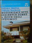 Modernizace bytů, rodinných domků a jejich okolí svépomoci - náhľad