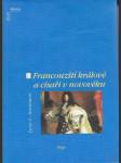 Francouzští králové a císaři v novověku  / od ludvíka xii. k napoleonovi iii.  / 1498 -1870 / - náhled